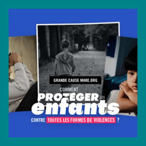 Make.org protéger les enfants contre  toute forme de violence
