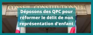 Déposons des QPC pour réformer le délit de non représentation d'enfant