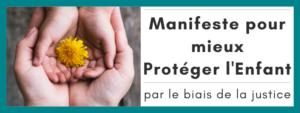 Manifeste pour mieux Protéger l'Enfant par le biais de la justice